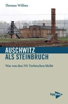 Thomas Willms: Auschwitz als Steinbruch, Buch