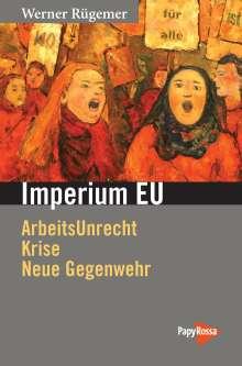Werner Rügemer: Arbeitsunrecht in der EU, Buch
