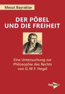 Mesut Bayraktar: Der Pöbel und die Freiheit, Buch