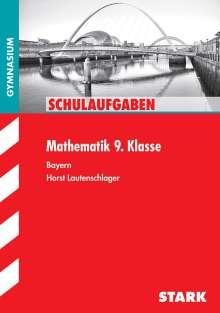 Horst Lautenschlager: Schulaufgaben Gymnasium - Mathematik  9. Klasse, Buch