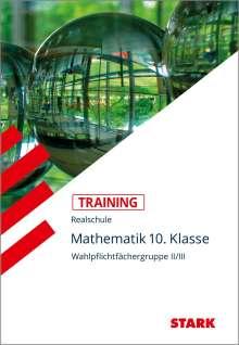 Susanne Angerer: Training Realschule - Mathematik 10. Klasse Wahlpflichtfächergruppe II/III, Buch