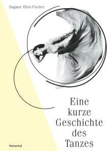 Dagmar Ellen Fischer: Eine kurze Geschichte des Tanzes, Buch