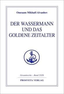 Omraam Mikhael Aivanhov: Der Wassermann und das Goldene Zeitalter, Buch