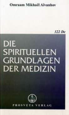 Omraam Mikhael Aivanhov: Die spirituellen Grundlagen der Medizin, Buch