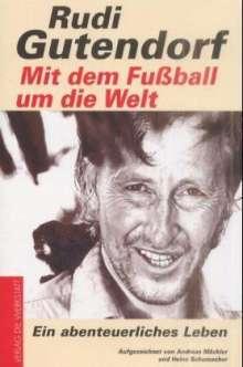 Rudi Gutendorf: Mit dem Fußball um die Welt, Buch