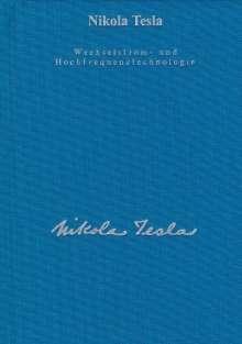 Nikola Tesla: Wechselstrom und Hochfrequenztechnologie, Buch