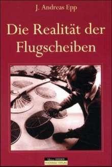 J. Andreas Epp: Die Realität der Flugscheiben, Buch