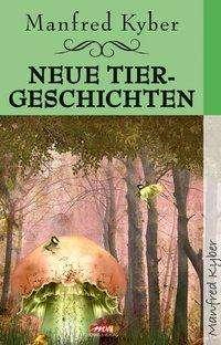 Manfred Kyber: Das Land der Verheißung & neue Tiergeschichten, Buch