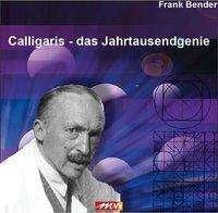 Frank Bender: Calligaris - Das Jahrtausendgenie, Buch