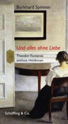 Burkhard Spinnen: Und alles ohne Liebe, Buch
