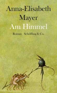 Anna-Elisabeth Mayer: Am Himmel, Buch