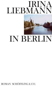 Irina Liebmann: In Berlin, Buch