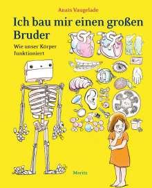 Anaïs Vaugelade: Ich bau mir einen großen Bruder, Buch