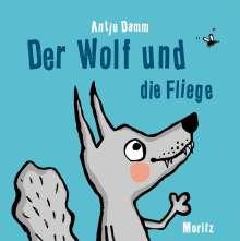 Antje Damm: Der Wolf und die Fliege, Buch