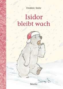 Frédéric Stehr: Isidor bleibt wach, Buch