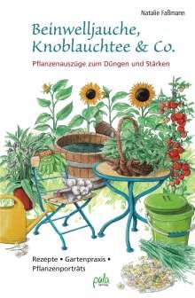 Natalie Faßmann: Beinwelljauche, Knoblauchtee & Co., Buch