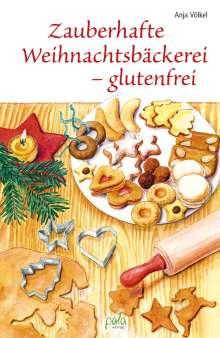 Anja Völkel: Zauberhafte Weihnachtsbäckerei - glutenfrei, Buch