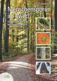 Peter Wohlleben: Menschenspuren im Wald, Buch