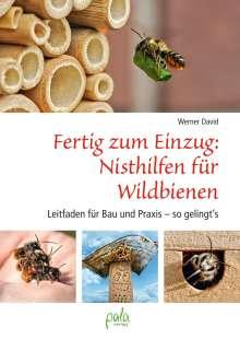 Werner David: Fertig zum Einzug: Nisthilfen für Wildbienen, Buch