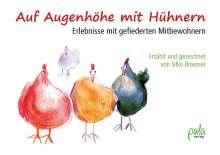 Silke Braemer: Auf Augenhöhe mit Hühnern, Buch