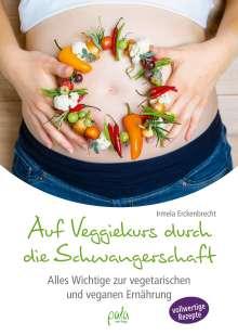 Irmela Erckenbrecht: Auf Veggiekurs durch die Schwangerschaft, Buch