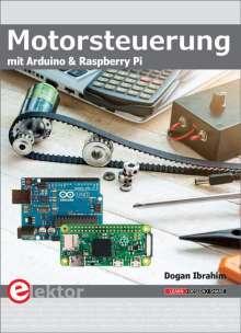 Dogan Ibrahim: Motorsteuerung mit Arduino und Raspberry Pi, Buch