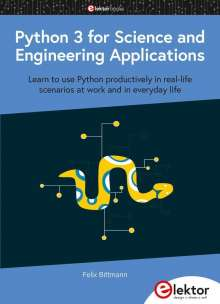 Felix Bittmann: Python 3 for Science and Engineering Applications, Buch