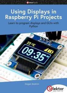 Dogan Ibrahim: Using Displays in Raspberry Pi Projects, Buch