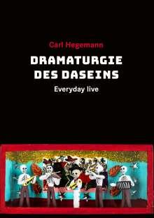 Carl Hegemann: Everyday live, Buch