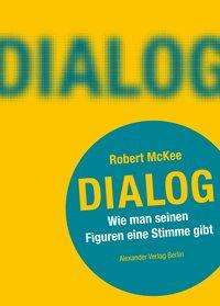 Robert Mckee: DIALOG. Wie man seinen Figuren eine Stimme gibt, Buch