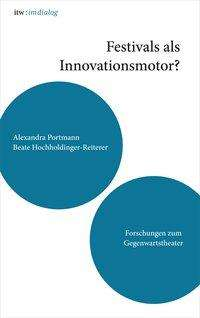 itw : im dialog - Band 4: Festivals als Innovationsmotor, Buch
