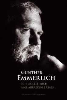 Gunther Emmerlich: Ich wollte mich mal ausreden lassen, Buch