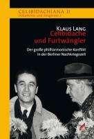 Klaus Lang: Sergiu Celibidache und Wilhelm Furtwängler, Buch