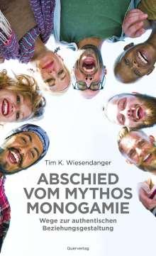 Wiesendanger Tim K.: Abschied vom Mythos Monogamie, Buch