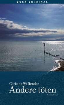 Corinna Waffender: Andere töten, Buch