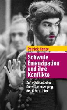 Patrick Henze: Schwule Emanzipation und ihre Konflikte, Buch