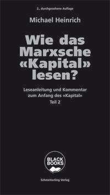 Michael Heinrich: Wie das Marxsche Kapital lesen? Bd. 2, Buch