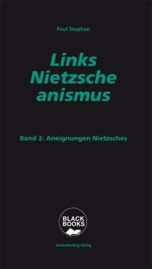 Paul Stephan: Links-Nietzscheanismus, Buch