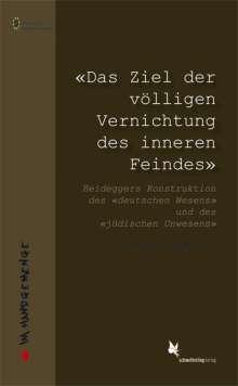 Michael Weingarten: «Das Ziel der völligen Vernichtung des inneren Feindes»., Buch