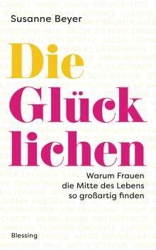 Susanne Beyer: Die Glücklichen, Buch