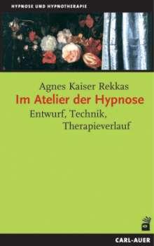 Agnes Kaiser Rekkas: Im Atelier der Hypnose, Buch