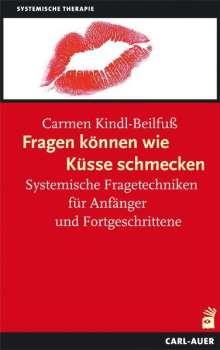 Carmen Kindl-Beilfuß: Fragen können wie Küsse schmecken, Buch
