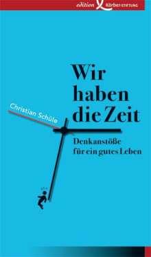 Christian Schüle: Wir haben die Zeit, Buch