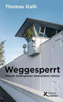 Thomas Galli: Weggesperrt, Buch