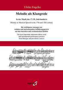 Ulrike Engelke: Melodie als Klangrede. In der Musik des 17./18. Jahrhunderts, Buch