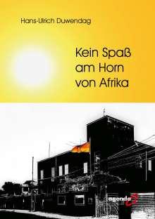 Hans-Ulrich Duwendag: Kein Spaß am Horn von Afrika, Buch