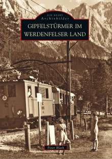 Peter Blath: Gipfelstürmer im Werdenfelser Land, Buch