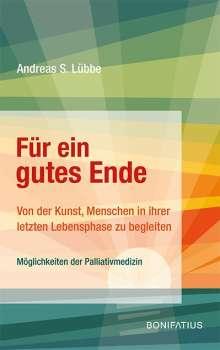 Andreas S. Lübbe: Für ein gutes Ende, Buch