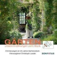 Christoph Laade: Gärten unsere Erzählungen vom Glück, Buch