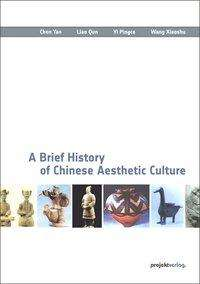 Yan Chen: A Brief History of Chinese Aesthetic Culture, Buch